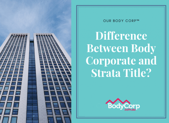 difference between body corporate and strata title